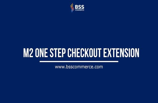 BSSCommerce-One-Step-Checkout-Extension